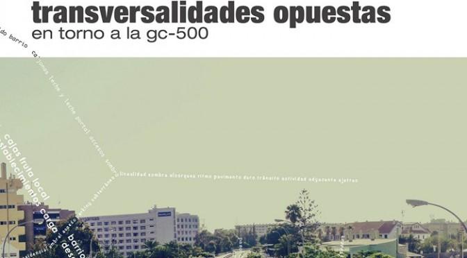 Transversalidades Opuestas en torno a la GC-500