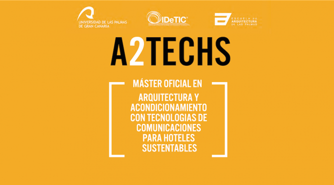 Máster Universitario en Arquitectura y Acondicionamiento con Tecnología de Comunicaciones para Hoteles Sustentables