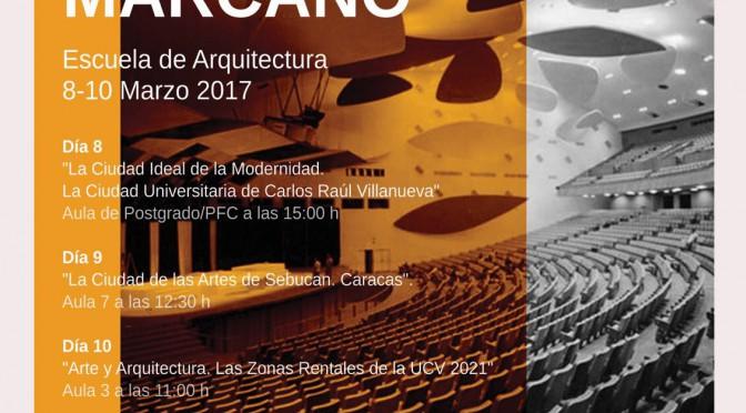 Conferencias del Dr. Arq. Frank Marcano Requena del 8 al 10 de marzo 2017
